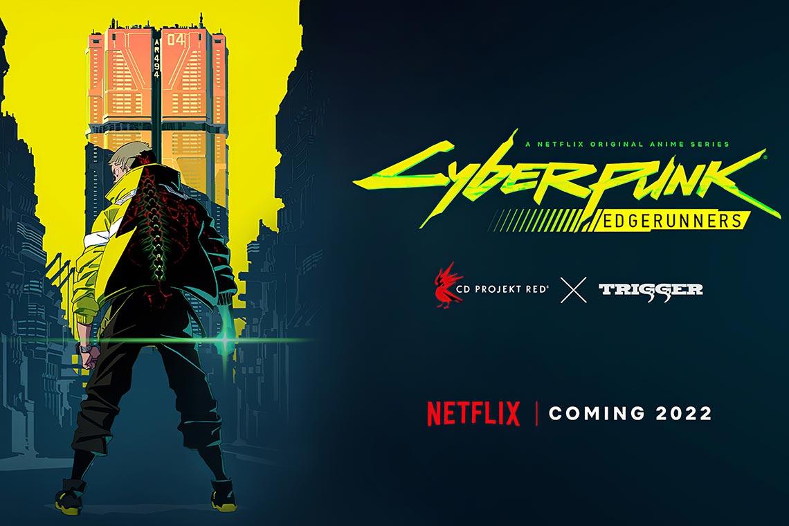 Анонс аниме по вселенной Cyberpunk 2077 от CD PROJEKT RED, Studio Trigger и Netflix - сериала CYBERPUNK EDGERUNNERS, выходящего в 2022 году